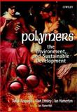 Polymers : The Environment and Sustainable Development, Hamerton, Ian and Azapagic, Adisa, 0471877417