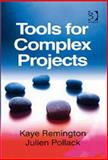 Tools for Complex Projects, Remington, Kaye and Pollack, Julien, 0566087413
