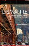 Dismantle : An Anthology of Writing from the VONA/Voices Writing Workshop, , 0989747417