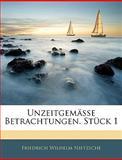 Unzeitgemässe Betrachtungen. Stück 1, Friedrich Wilhelm Nietzsche, 1143847415