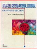 Atlas Del Sistema Arterial Cerebral Con Variantes Anatómicas, Pérez, Víctor Hugo, 9681857410
