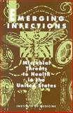 Emerging Infections : Microbial Threats to Health in the United States, Committee on Emerging Microbial Threats to Health, Institute of Medicine, 0309047412