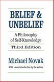 Belief and Unbelief : A Philosophy of Self-Knowledge, Novak, Michael, 1560007419