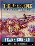 The Dark Border : A Western Quartet, Bonham, Frank and Pronzini, Bill, 1594147418