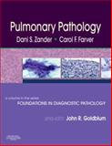 Pulmonary Pathology : A Volume in Foundations in Diagnostic Pathology Series, Zander, Dani S. and Farver, Carol F., 0443067414