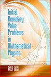 Initial Boundary Value Problems in Mathematical Physics, Leis, Rolf, 0486497410