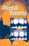 The Handbook of Dental Trauma : A Practical Guide to the Treatment of Trauma to the Teeth, Curzon, M. E. J., 0723617414