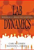 Lab Dynamics : Management Skills for Scientists, Cohen, Carl M. and Cohen, Suzanne L., 0879697415