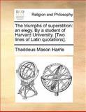The Triumphs of Superstition, Thaddeus Mason Harris, 114085741X