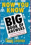 Now You Know Big Book of Answers, Doug Lennox, 1550027417
