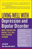 Living Well with Depression and Bipolar Disorder, John McManamy, 0060897422