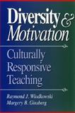 Diversity and Motivation : Culturally Responsive Teaching, Wlodkowski, Raymond J. and Ginsberg, Margery B., 0787967424