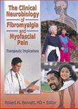 The Clinical Neurobiology of Fibromyalgia and Myofascial Pain : Therapeutic Implications, Irwin Jon Russell, 0789017423