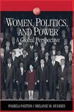 Women, Politics, and Power : A Global Perspective, Paxton, Pamela and Hughes, Melanie M., 1412927420