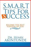 S. M. A. R. T Tips for Success, Henry Akintunde, 148178742X