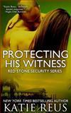Protecting His Witness, Katie Reus, 1492297429
