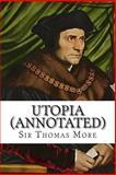 Utopia (Annotated), Sir Thomas More, 1499777426
