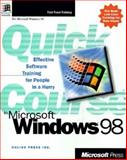 Quick Course in Microsoft Windows 98, Online Press, Inc. Staff, 1572317426