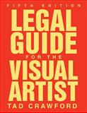 Legal Guide for the Visual Artist, Tad Crawford, 1581157428