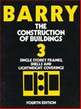The Construction of Buildings Vol. 3 : Single Storey Frames, Shells and Lightweight Coverings, Barry, Robin, 0632037423