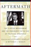 Aftermath : The Clinton Impeachment and the Presidency in the Age of Political Spectacle, , 0814747426
