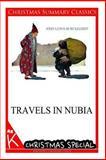 Travels in Nubia [Christmas Summary Classics], John Burckhardt, 1494887428