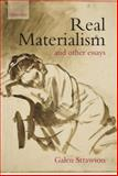 Real Materialism : And Other Essays, Strawson, Galen, 0199267421