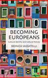 Becoming Europeans : Cultural Identity and Cultural Policies, Sassatelli, Monica, 0230537421
