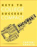 Keys to College Success Compact, Carter, Carol J. and Kravits, Sarah, 0321857429