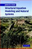 Structural Equation Modeling and Natural Systems, Grace, James, 0521837421