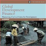 Global Development Finance 2004: The Changing Face of Finance : Analysis and Statistical Appendix and Summary and Country Tables, World Bank Staff, 0821357425