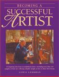 Becoming a Successful Artist, Lewis B. Lehrman, 0891347429