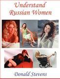 Understand Russian Women, Donald Stevens, 1425947425