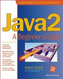Java 2 : A Beginner's Guide, Schildt, Herbert, 0072127422