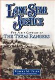 Lone Star Justice, Robert M. Utley, 0195127420