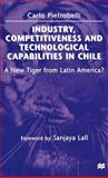 Industry, Competitiveness, and Technological Capabilities in Chile : A New Tiger from Latin America?, Pietrobelli, Carlo, 0312177429