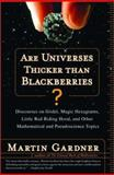 Are Universes Thicker Than Blackberries?, Martin Gardner, 0393057429