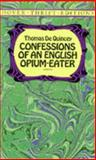 Confessions of an English Opium-Eater, Thomas de Quincey, 0486287424