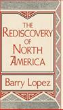 The Rediscovery of North America, Lopez, Barry, 0813117429