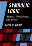 Symbolic Logic : Syntax, Semantics, and Proof, David Agler, 1442217421