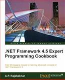.NET Framework 4. 5 Expert Programming Cookbook, A. P. Rajshekhar, 1849687420
