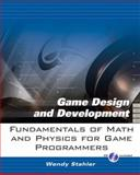 Fundamentals of Math and Physics for Game Programmers, Stahler, Wendy, 0131687425