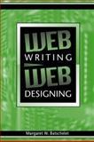 Web Writing-Web Designing, Batschelet, Margaret W., 0205317421