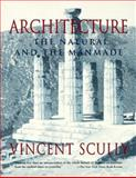Architecture : The Natural and the Man-Made, Scully, Vincent, 0312097425
