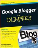 Google Blogger for Dummies, Susan Gunelius, 0470407425
