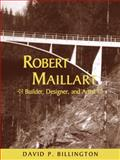 Robert Maillart : Builder, Designer, and Artist, Billington, David P., 0521057426