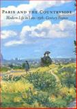 Paris and the Countryside, Gabriel P. Weisberg and Jennifer L. Shaw, 0916857425