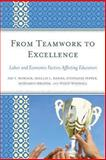 From Teamwork to Excellence : Labor and Economic Factors Affecting Educators, Womack/Pepper/Hanna, 1475807422