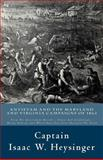 Antietam and the Maryland and Virginia Campaigns Of 1862, Isaac Heysinger, 1502527421