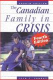 The Canadian Family in Crisis : Fourth Edition, Conway, John Frederick and Conway, John F., 1550287427